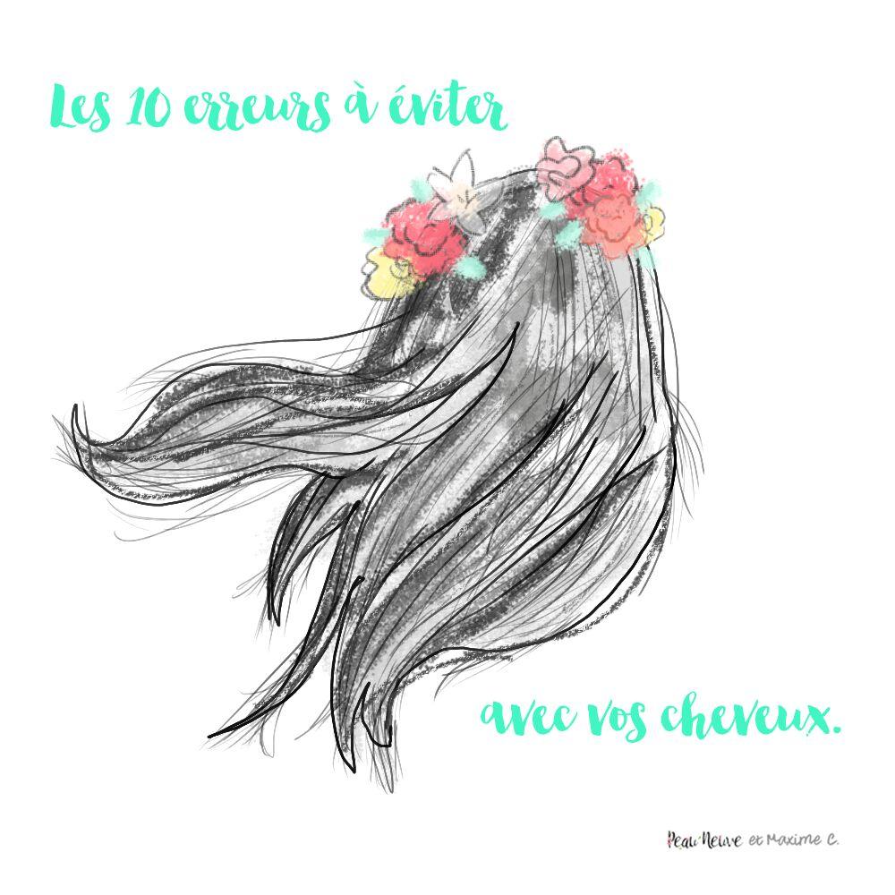 Les 10 erreurs à éviter sur nos cheveux