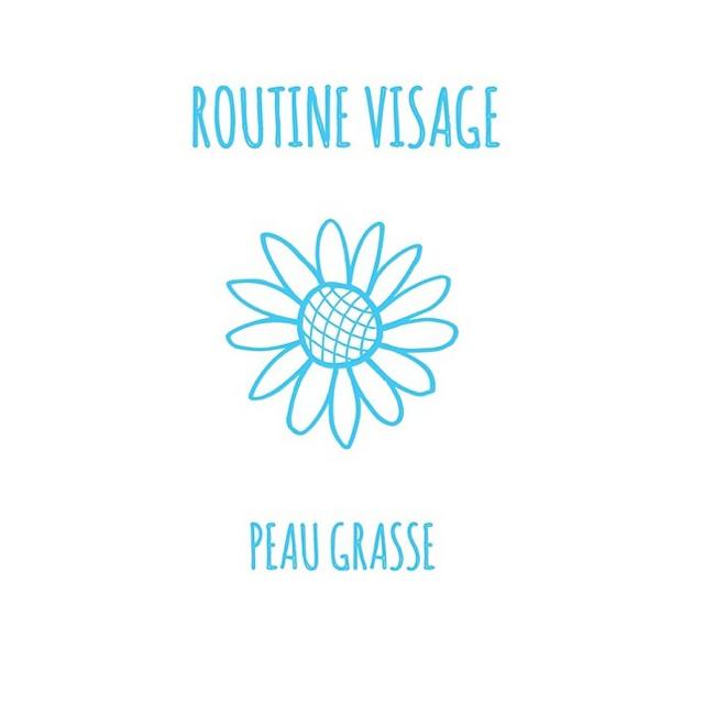 ROUTINE VISAGE – PEAU GRASSE