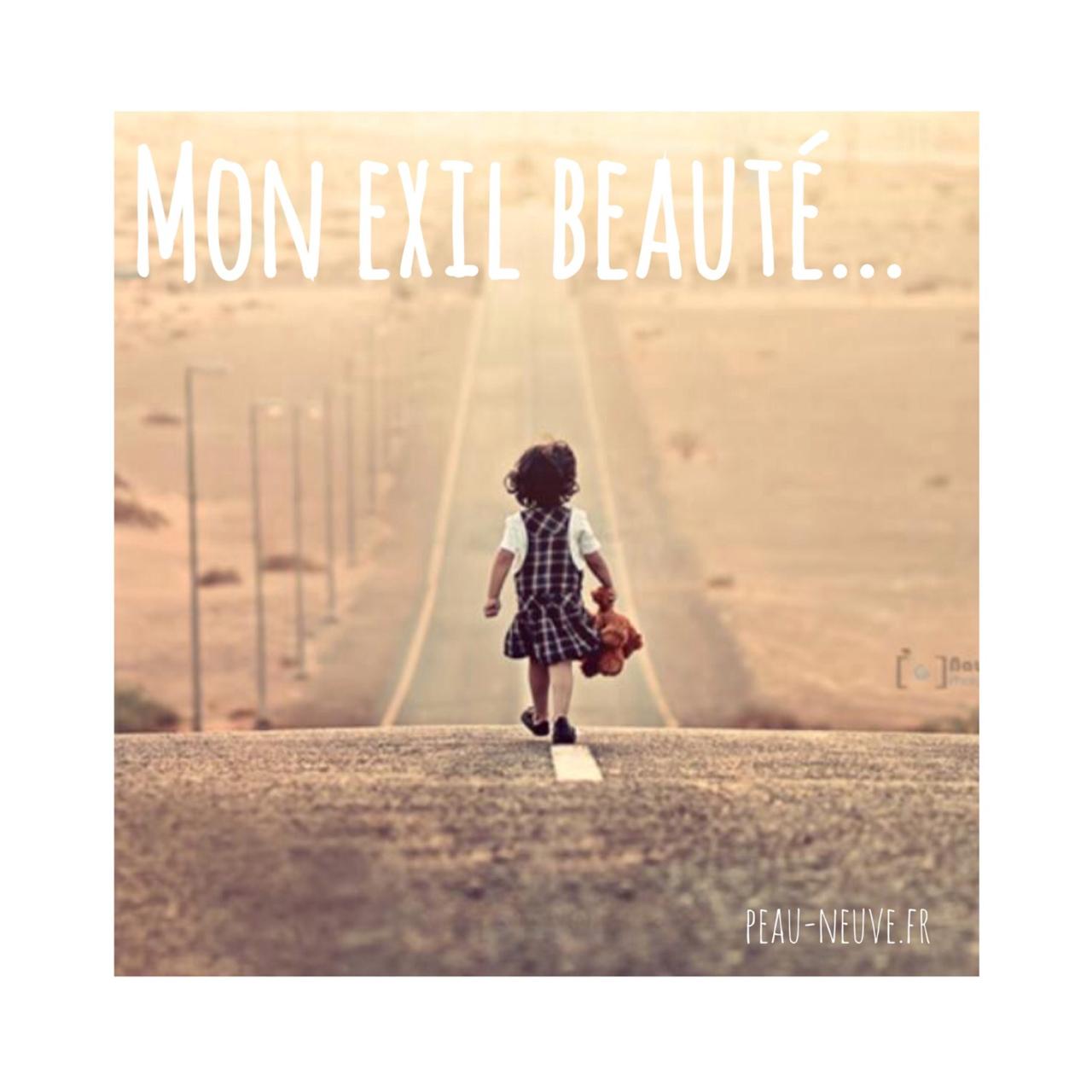 Ma beauté en exil…