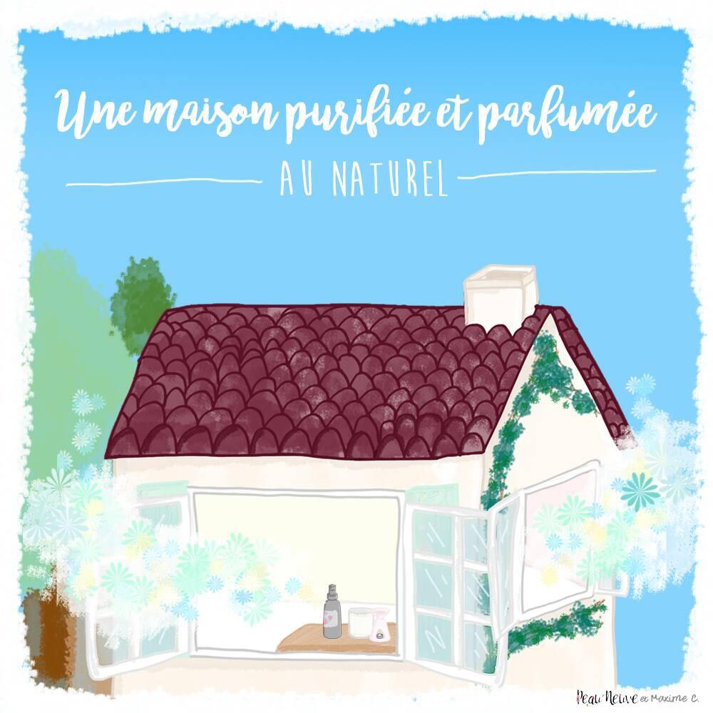 Une maison PURIFIÉE et PARFUMÉE au naturel
