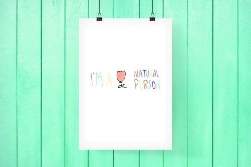I'M A NATURAL PERSON #PRINTABLE