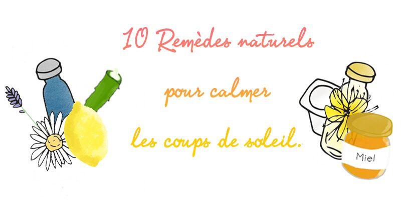 10 remèdes naturels pour calmer les coups de soleil. Posted in CorpsVisage b36757ba0c99